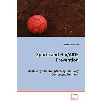 Esportes e HIVAIDS prevenção por Dittman & Dawn