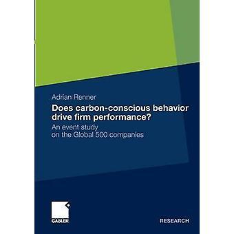 Faz o desempenho da empresa unidade de comportamento CarbonConscious um estudo de evento na Global 500 empresas por Renner & Adrian