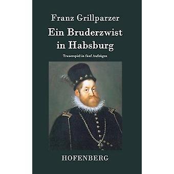 Ein Bruderzwist de Habsbourg par Franz Grillparzer