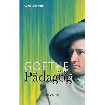 Goethe ALS Padagoge by Langguth & Adolf