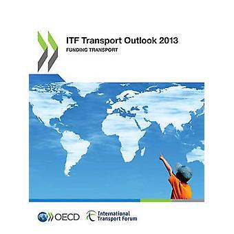 Transporte de financiamento de transporte ITF Outlook 2013 pela OCDE