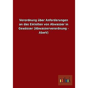 FMStFV Uber Anforderungen eine Das Einleiten Von Abwasser in Gewasser Abwasserverordnung-Abwv Outlook Verlag