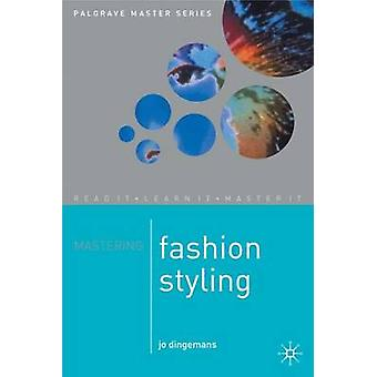 Mastering Fashion Styling by Jo Dingemanns - 9780333770924 Book