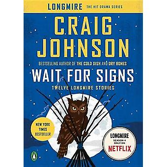 Wait for Signs - Twelve Longmire Stories by Craig Johnson - 9780143127