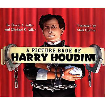 A Picture Book of Harry Houdini by David A Adler - Michael S Adler -