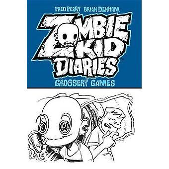 Zombie Kid Diaries - Volume 2 - Grossery Games by Brian Denham - Fred P