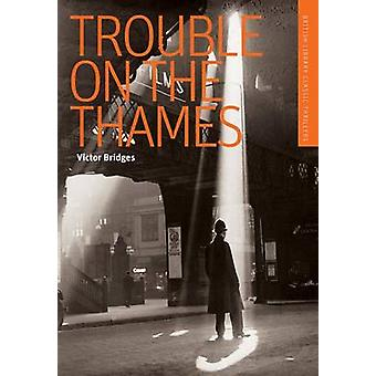Trouble on the Thames - A British Library Spy Classic by Victor Bridge