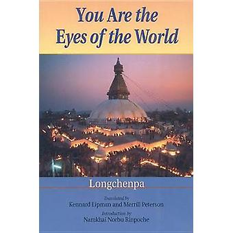 You are the Eyes of the World (New edition) by Longchenpa - Kennard L