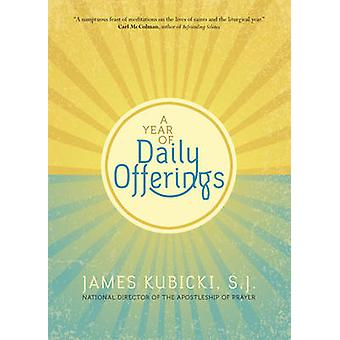 A Year of Daily Offerings by S. J. James Kubicki - 9781594715709 Book