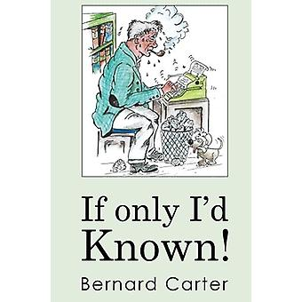 If Only I'd Known by Bernard Carter - 9781780913018 Book