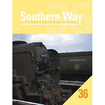 Southern Way Issue 36 - The Regular Volume for the Southern Devotee - 2