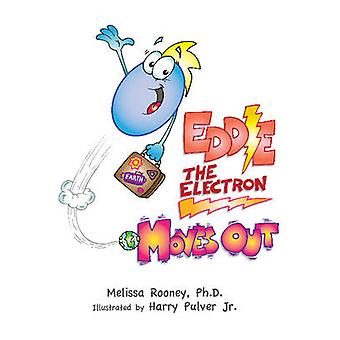 Eddie the Electron Moves Out by Melissa Rooney - Harry Pulver - 97819