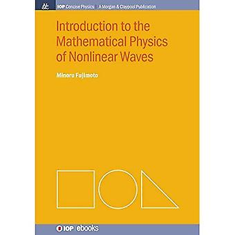 Introduction to the Mathematical Physics of Nonlinear Waves (Iop Concise Physics)