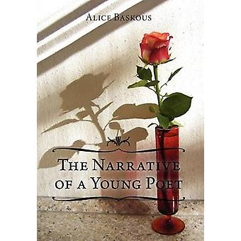 The Narrative of a Young Poet by Baskous & Alice
