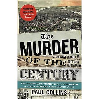 The Murder Of The Century by Paul Collins