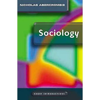 Sociology - A Short Introduction by Nicholas Abercrombie - 97807456254