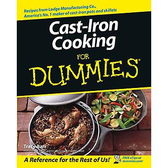 Cast Iron Cooking For Dummies by Tracy L Barr