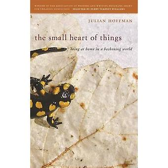 The Small Heart of Things af Julian Hoffman