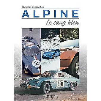 Alpine - Le Sang Bleu by Christian Descombes - 9782840485087 Book
