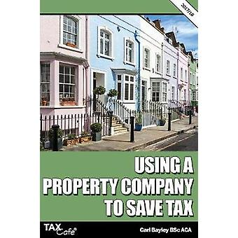 Using a Property Company to Save Tax 201718 by Bayley & Carl