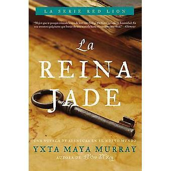 La Reina Jade by Maya Murray & Yxta