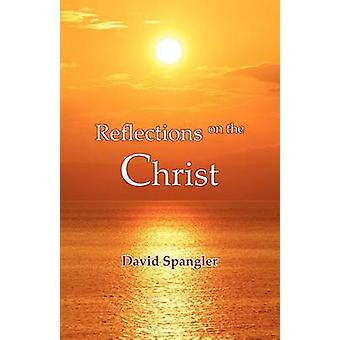 Reflections on the Christ by Spangler & David