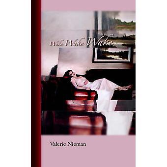 Wake Wake Wake by Nieman & Valerie
