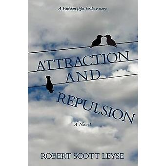 Attraction and Repulsion by Leyse & Robert Scott