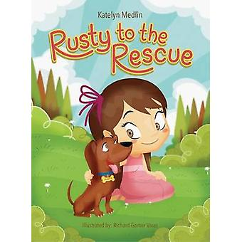 Rusty to the Rescue by Medlin & Katelyn