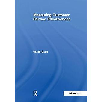Measuring Customer Service Effectiveness by Cook & Sarah