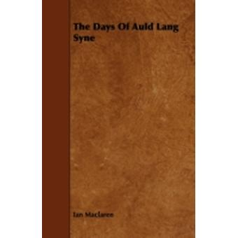 The Days Of Auld Lang Syne by Maclaren & Ian