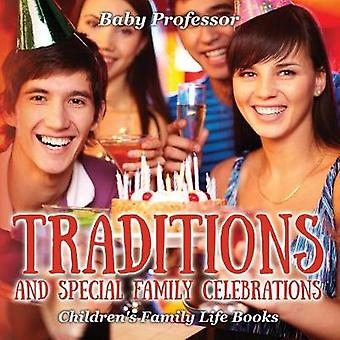 Traditions and Special Family Celebrations Childrens Family Life Books by Baby Professor