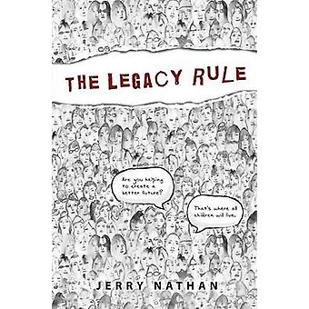 The Legacy Rule by Nathan & Ph.D. J.
