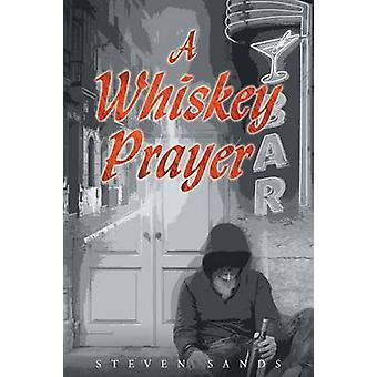A Whiskey Prayer by Sands & Steven