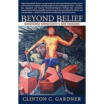 Beyond Belief by Gardner & Clinton C.