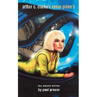 Arthur C. Clarkes Venus Prime 5 by Preuss & Paul