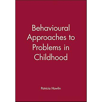 Behavioural Approaches to Problems in Childhood by Howlin & Patricia