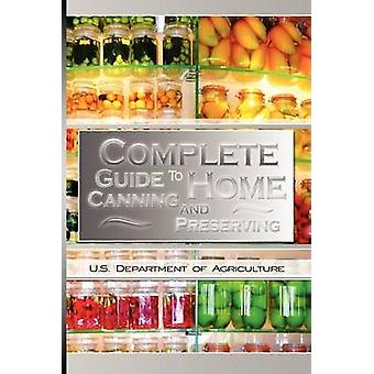 Complete Guide to Home Canning and Preserving by U.S. Dept. of Agriculture