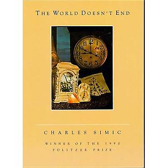 The World Doesn't End by Charles Simic - 9780156983501 Book