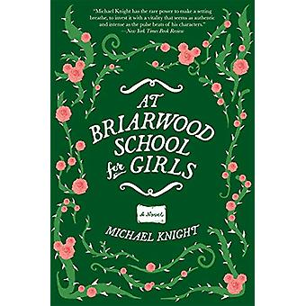 At Briarwood School for Girls by Michael Knight - 9780802148926 Book