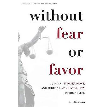 Without Fear or Favor - Judicial Independence and Judicial Accountabil