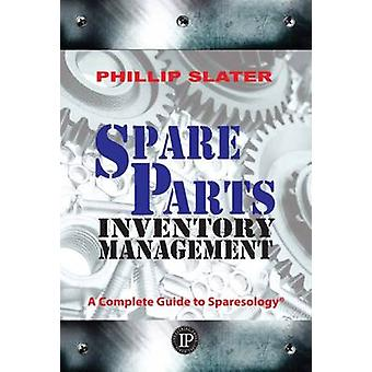 Spare Parts Inventory Management - A Complete Guide to Sparesology by