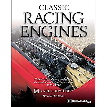 Classic Racing Engines - Expert Technical Analysis of Fifty of the Gre