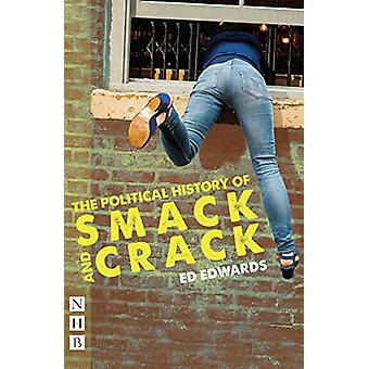 La historia política de Smack and Crack por Ed Edwards - 978184842781