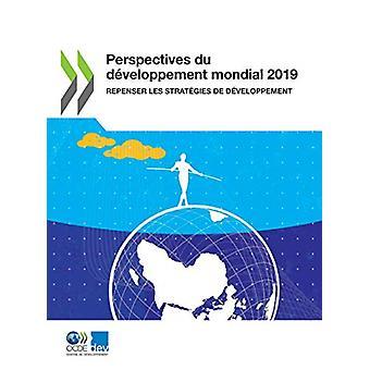 Perspectives Du Developpement Mondial 2019 Repenser Les Strategies de