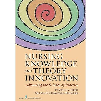 Nursing Knowledge and Theory Innovation - Advancing the Science of Pra