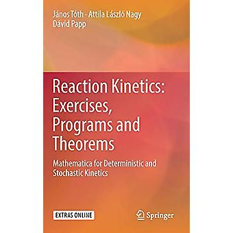 Reaction Kinetics - Exercises - Programs and Theorems - Mathematica for