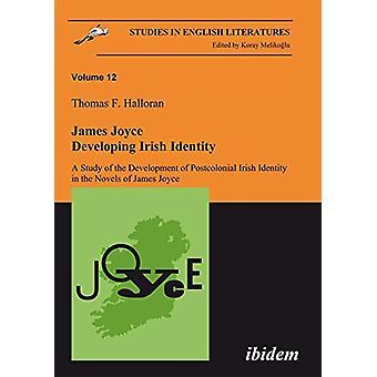 James Joyce - Developing Irish Identity - A Study of the Development o