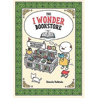 The I Wonder Bookstore by Shinsuke Yoshitake - 9781452176512 Book