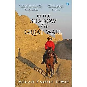 In the Shadow of the Great Wall by Megan Knoyle Lewis - 9781785622892